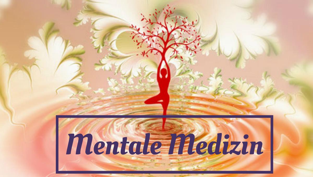Mentale Medizin